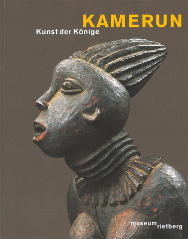 Kamerun - Kunst der Könige (Museum Rietberg, Zürich)