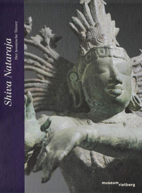 Shiva Nataraja - Der kosmische Tänzer (Museum Rietberg, Zürich)