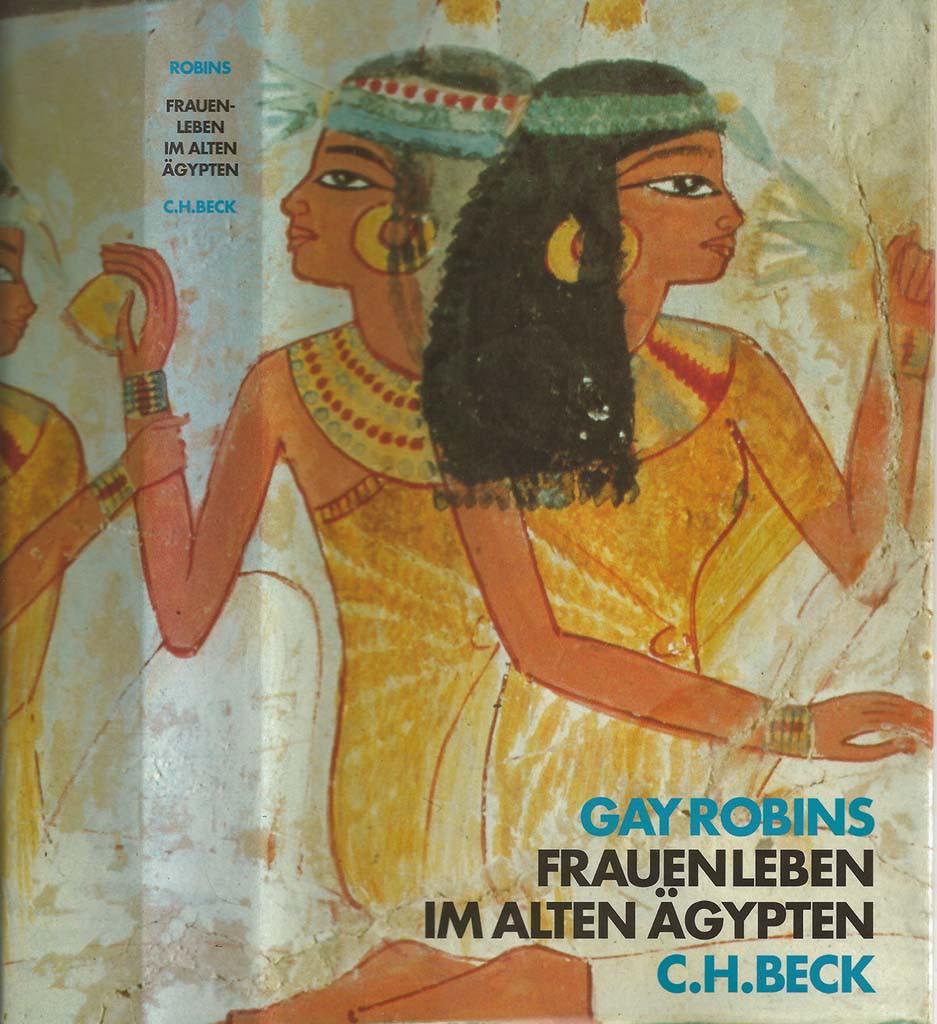 Gay Robins, Frauen im Alten Ägypten (C.H. Beck)